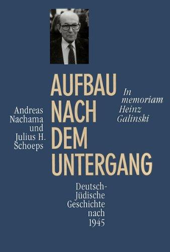 Aufbau nach dem Untergang. Deutsch-jüdische Geschichte nach 1945