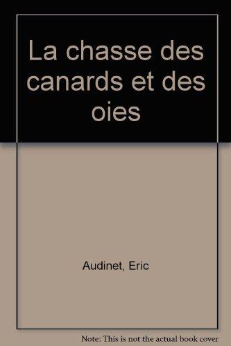 La chasse des canards et des oies par E. Audinet