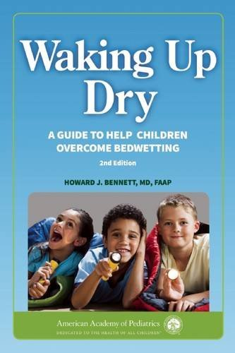 Waking up Dry: A Guide to Help Children Overcome Bedwetting by Howard J. Bennett (2015-05-05)