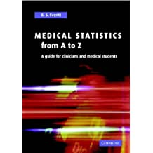 Medical Statistics from A to Z: A Guide for Clinicians and Medical Students by B. S. Everitt (2003-06-26)