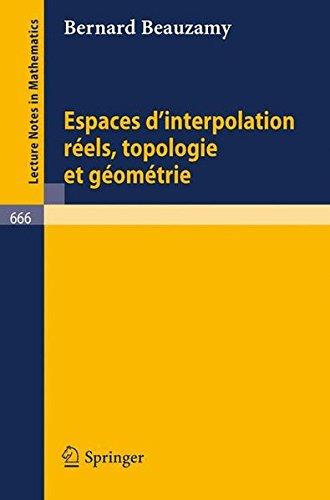 Espaces d'interpolation réels, topologie et géométrie par Bernard Beauzamy