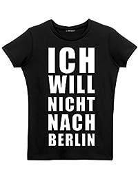 T-Shirt Ich will nicht nach Berlin