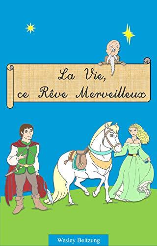 Couverture du livre La Vie, ce Rêve Merveilleux