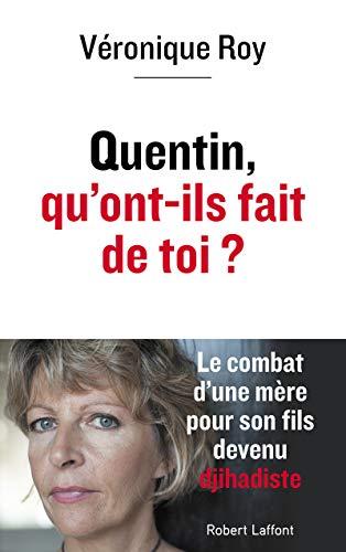 Quentin, qu'ont-ils fait de toi ? par Véronique ROY, Timothée BOUTRY