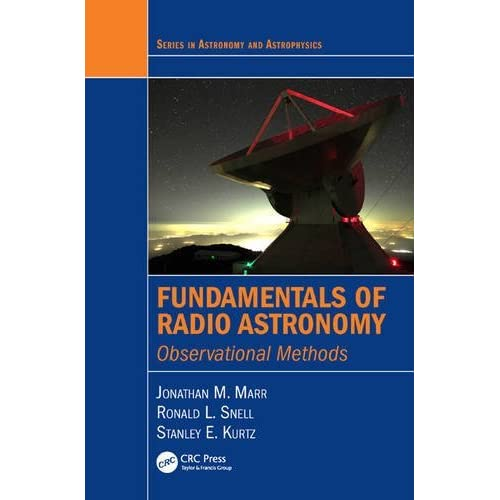 Fundamentals of Radio Astronomy: Observational Methods (Series in Astronomy and Astrophysics) by Jonathan M. Marr (2015-12-07)