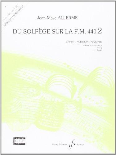 Du Solfege Sur la F.M. 440.2 - Chant/Audition/Analyse - Prof. por Allerme Jean-Marc