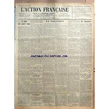 ACTION FRANCAISE (L') [No 243] du 31/08/1929 - PERORAISON DU DISCOURS DE BRIAND A LA HAYE - LE PAYS DES QUATRE REPAS PAR LEON DAUDET - VERS L'ABANDON DE LA SARRE - LA REVOLTE ARABE CONTRE LES JUIFS - L'OISEAU JAUNE A BRUXELLES - ECHOS - LA POLITIQUE - SUR LA CROISADE DES ENFANTS - CA N'A PAS MAL MARCHE - JUSTES ALARMES - SUR LE POT - LETTRES D'EVEQUES - AIDEZ-NOUS RAVITAILLEZ-NOUS PAR CHARLES MAURRAS - EN PALESTINE - INTERIM - CE QU'ETAIT AUTREFOIS LA LOIRE NAVIGABLE PAR PAUL MATHIEN