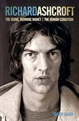 Richard Ashcroft: The Verve, Burning Money and the Keys to the World