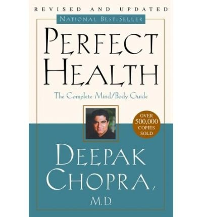 [(Perfect Health--Revised and Updated: The Complete Mind Body Guide)] [Author: Dr Deepak Chopra] published on (September, 2007)
