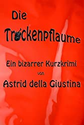Die Trockenpflaume (German Edition)