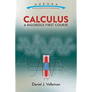 Calculus: A Rigorous First Course (Aurora: Dover Modern Math Originals)