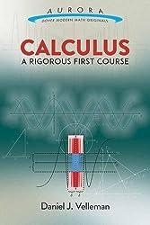 Calculus: A Rigorous First Course (Aurora: Dover Modern Math Originals)