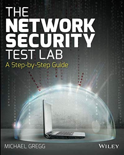 The Network Security Test Lab: A Step-by-Step Guide (Wile01)