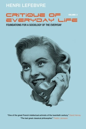 Foundations for a Sociology of the Everyday: 2 (Critique of Everyday Life (Verso))