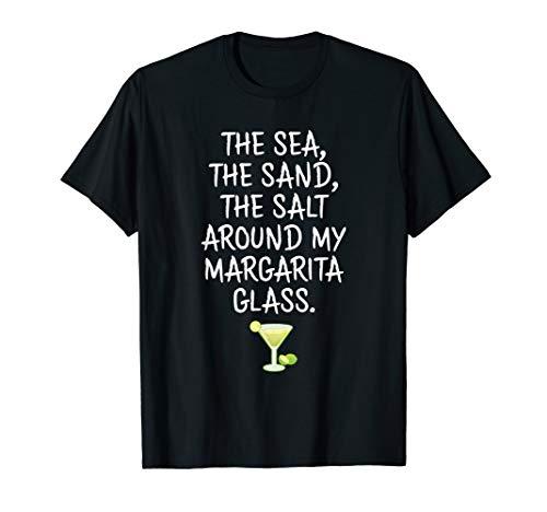 Meer Sand Salz Rund um meine Margarita Glas Urlaub Trinken T-Shirt - Margarita-gläsern