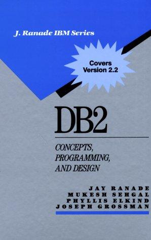 DB2: Concepts, Programming and Design (J Ranade Ibm Series)
