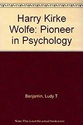 Harry Kirke Wolfe: Pioneer in Psychology