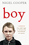 Boy: One Child's Fight to Survive in the Brutal British Care System