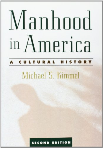 Manhood in America: A Cultural History, 2nd edition por Michael Kimmel