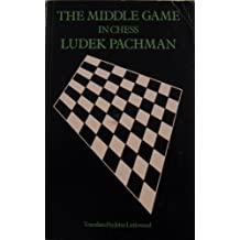 Middle Game in Chess by Ludek Pachman (1982-10-21)