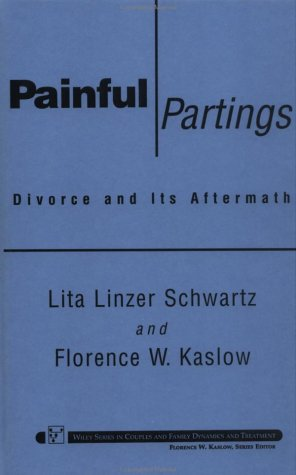 Painful Partings: Divorce and Its Aftermath (Wiley Series in Couples & Family Dynamics & Treatment)