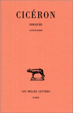 Discours, tome 10 : Catilinaires