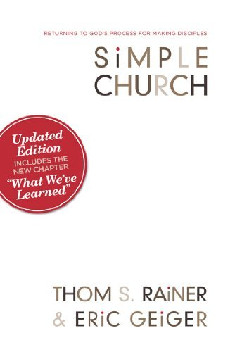 Simple Church: Returning to God's Process for Making Disciples by Thom S. Rainer (2011-06-02)