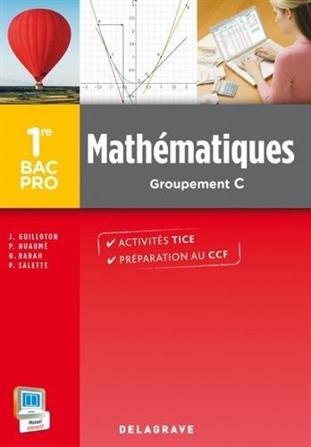 Mathématiques 1e Bac Pro Tertiaires Groupement 5 de Joël Guilloton (11 mars 2014) Broché