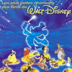 les plus belles chansons des films de walt disney compilation marie galey musique. Black Bedroom Furniture Sets. Home Design Ideas