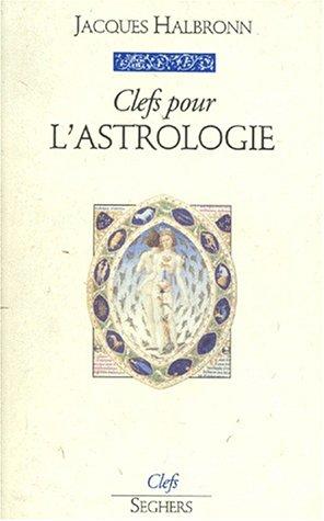 CLEFS POUR L ASTROLOGIE par JACQUES HALBRONN