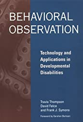 Behavioral Observation: Technology and Applications in Developmental Disabilities