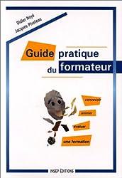 Guide pratique du formateur. Concevoir, animer, évaluer une formation