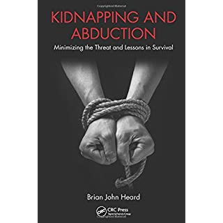 Kidnapping and Abduction: Minimizing the Threat and Lessons in Survival