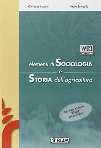 Elementi di sociologia e storia del mondo rurale. Per le Scuole superiori. Con e-book. Con espansione online