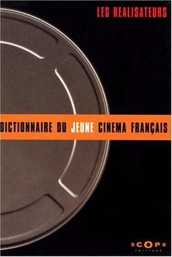 Dictionnaire du jeune cinéma français : les réalisateurs