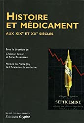Histoire et médicament : Aux XIXe et XXe siècles