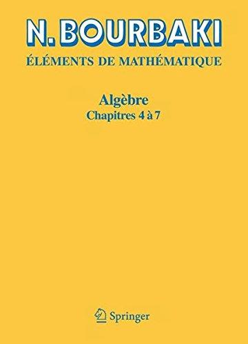 Algèbre, chapitres 4 à 7