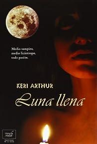 Luna llena par Keri Arthur