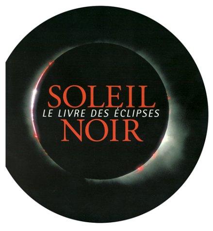 Le Soleil noir. Le livre des éclipses
