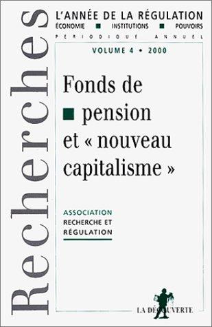 L'année de la régulation,2000,les fonds de pension et le nouveau capitalisme