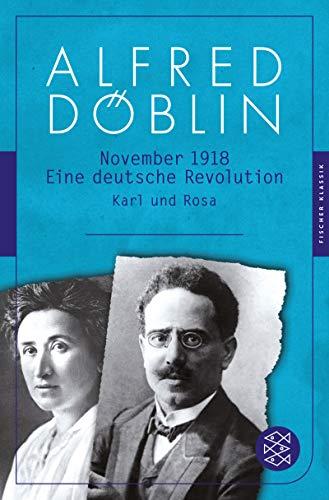 November 1918: Eine deutsche Revolution. Erzählwerk in drei Teilen. Dritter Teil: Karl und Rosa (Alfred Döblin, Werke in zehn Bänden)