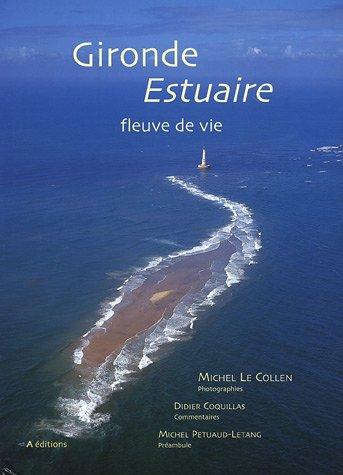 Gironde Estuaire : Fleuve de vie