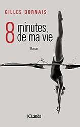 Huit minutes de ma vie (Romans contemporains)