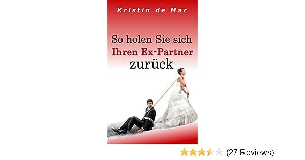 So Holen Sie Sich Ihren Ex Partner Zurück Ebook Kristin De Mar