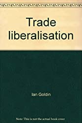 Trade Liberalisation: Global Economic Implications