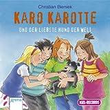 Karo Karotte und der liebste Hund der Welt, 1 Audio-CD - Christian Bieniek, Nina Danzeisen