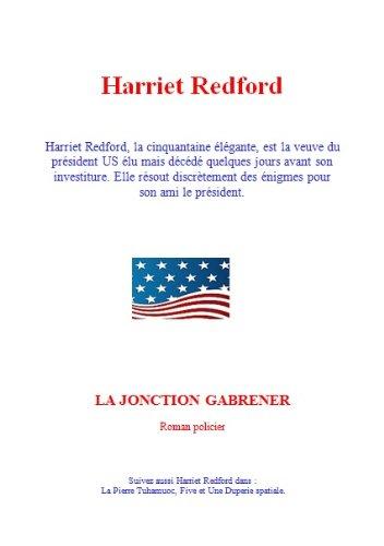 Tutoriel français gratuit téléchargement ebook La Jonction Gabrener (Harriet Redford t. 4) PDF RTF