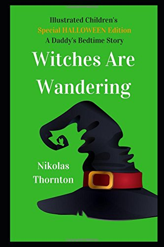 Halloween Edition A Daddys Bedtime Story Witches Are Wandering (Thorntons Halloween)