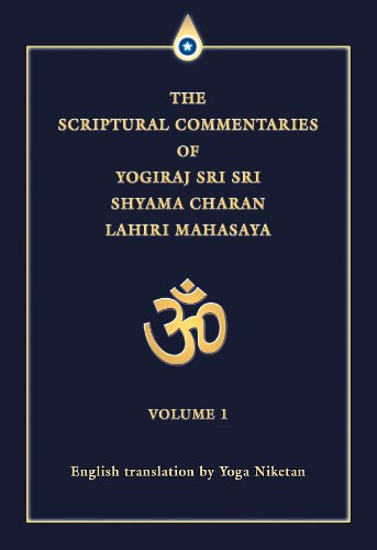 The Scriptural Commentaries of Yogiraj Sri Sri Shyama Charan ...