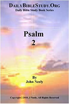 Psalm 2 (Daily Bible Study – Psalms) (English Edition) par [Neely, John]